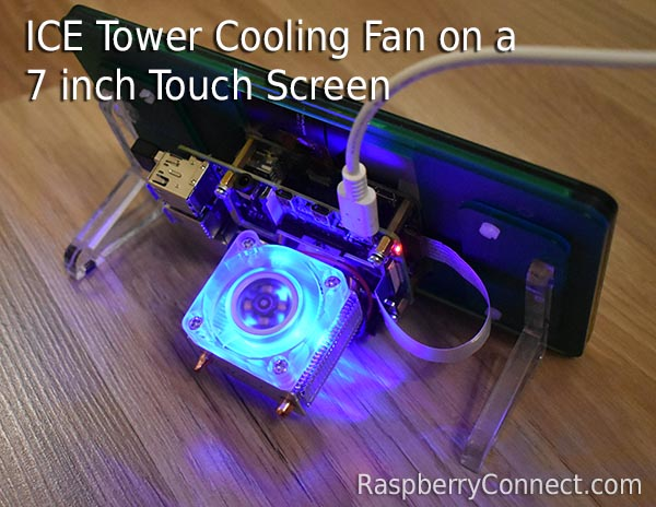 Ice Tower Cooling Fan on Pi Touch Screen